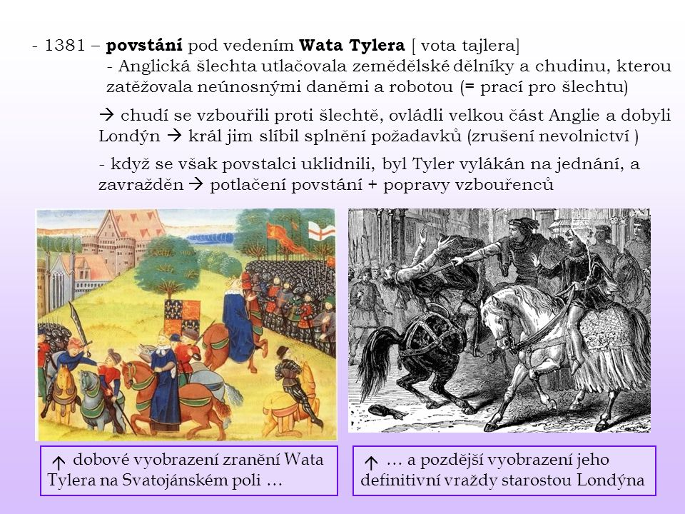 - 1381 – povstání pod vedením Wata Tylera [ vota tajlera]